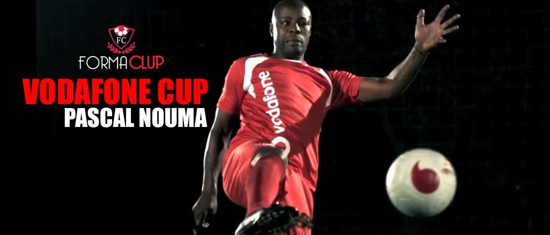 Vodafone Cup Pascal Nouma!
